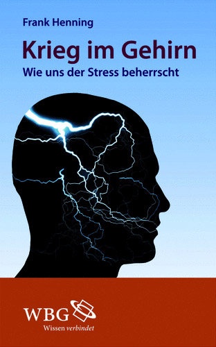 Krieg im Gehirn. Ein Buch von Frank Henning